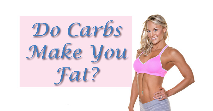 Do Carbohydrates Make You Fat