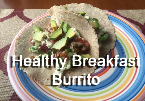 How to Make a Healthy Breakfast Burrito Recipe—High Protein Low Fat