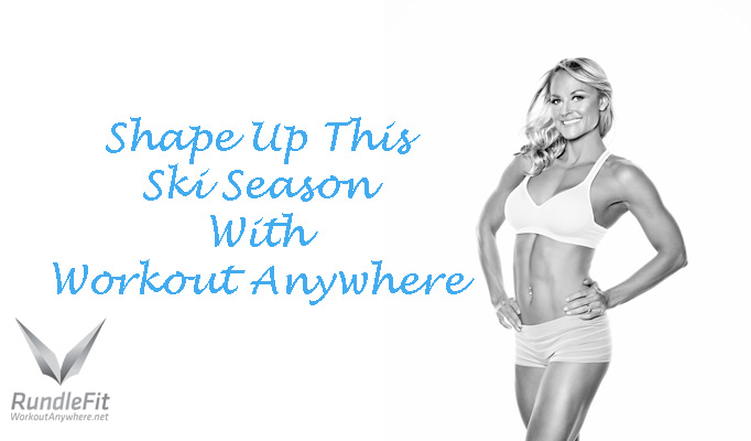 Shape Up This Ski Season With Workout Anywhere