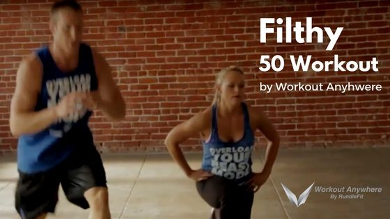 Filthy 50 Workout by Workout Anywhere