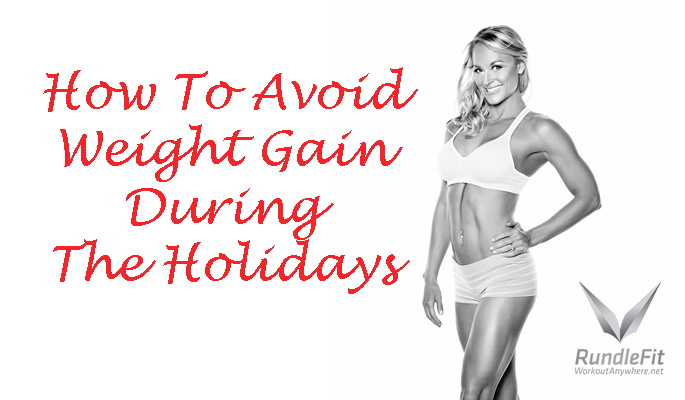How To Avoid Weight Gain During The Holidays